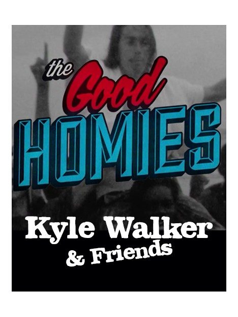 THE GOOD HOMIES: KYLE WALKER AND FRIENDS