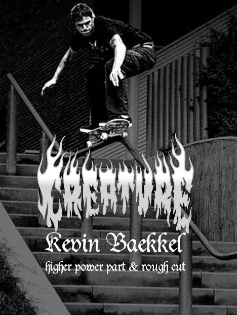 KEVIN BAEKKEL HIGHER POWER PART AND ROUGH CUT