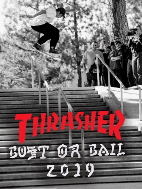 THRASHER BUST OR BAIL 2019 TROUBLE AT THE DOUBLE
