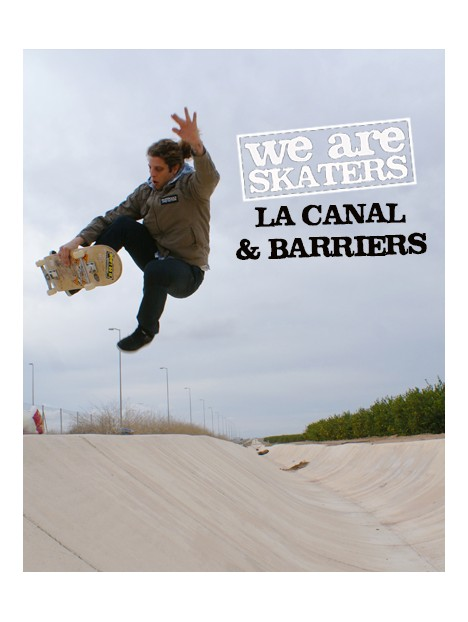 WE ARE SKATERS - LA CANAL Y BARRIERS